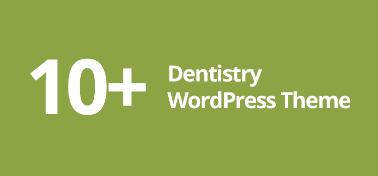 10 Dentistry WordPress Theme That Perfectly Designed for Your Dentist Clinic